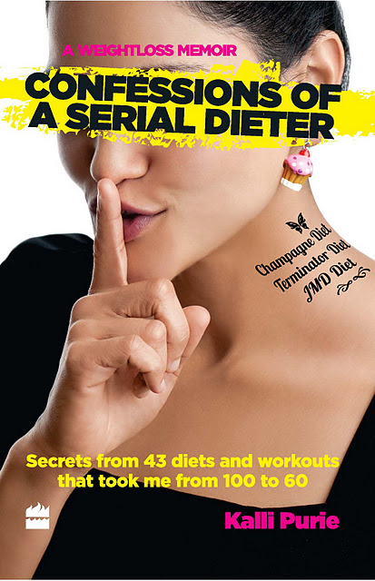 Confessions of a Serial Dieter : New Book On the Block by Kalli Purie