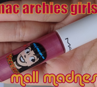 Mac Mall Madness Lipglass (Archies Girls) : Swatches & Review